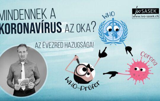 Mindennek a koronavírus az oka? – Az évezred hazugsága!