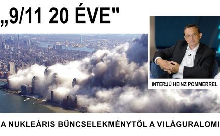 """""""9/11 20 éve"""" – a nukleáris bűncselekménytől a világuralomigInterjú Heinz Pommerrel"""